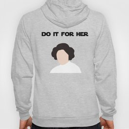 Do It For Her Hoody
