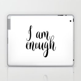Inspirational Quote, I Am Enough, Home Decor, Typography Print, Printable Poster Laptop & iPad Skin