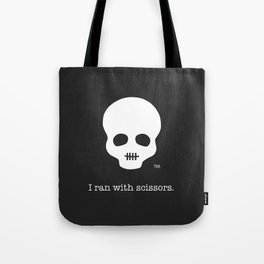 I ran with scissors. Tote Bag
