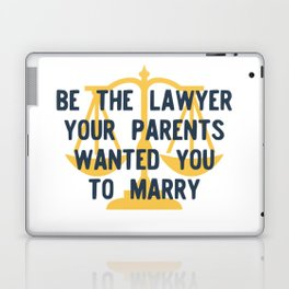 Be the Lawyer your parents wanted you to marry Laptop & iPad Skin
