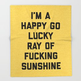 Ray Of Sunshine Funny Quote Throw Blanket