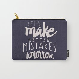 Let's make better mistakes tomorrow - motivation - quote - happiness - inspiration - Carry-All Pouch