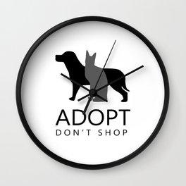 ADOPT DON'T SHOP (shelter pets) Wall Clock