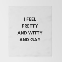 PRETTY AND WITTY AND GAY Throw Blanket