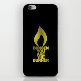 Bunsen You Are The Burner iPhone Skin