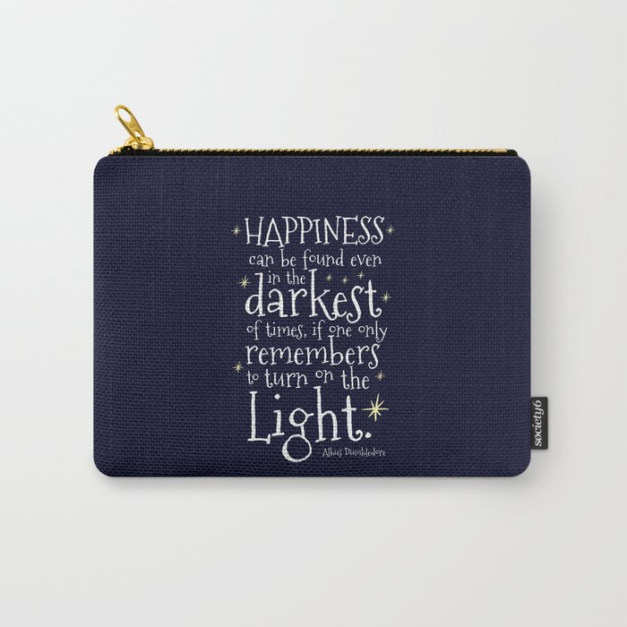 HAPPINESS CAN BE FOUND EVEN IN THE DARKEST OF TIMES - HP3 DUMBLEDORE QUOTE Carry-All Pouch