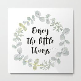 Wreath Enjoy the little things Metal Print