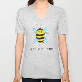 To BEE or not to BEE Unisex V-Neck