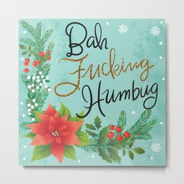 Pretty Sweary Holidays: Bah Humbug Metal Print