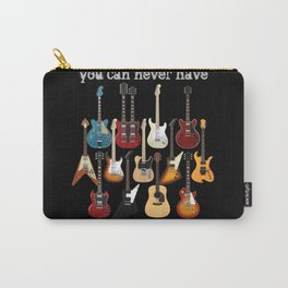 You Can Never Have Too Many Guitars! Carry-All Pouch