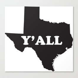 Texas Yall Canvas Print
