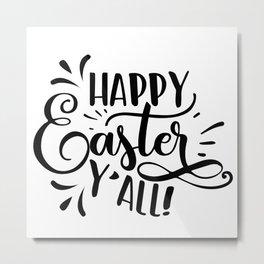 Happy Easter Y'all black Metal Print