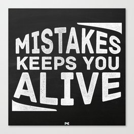 Mistakes keeps you alive (White over black) Canvas Print