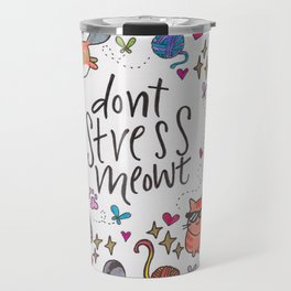 Dont stress meowt Travel Mug