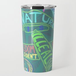 If Nature Is Illegal Feedom Doesn't Exist Travel Mug