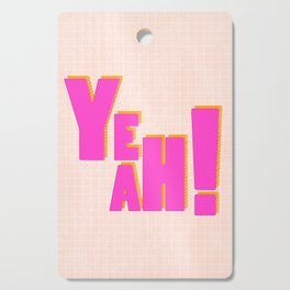 YEAH! Cutting Board