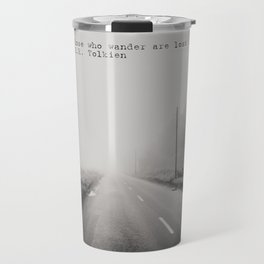 not all those who wander are lost ... Travel Mug