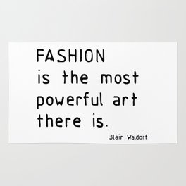 Fashion is the most powerful art there is Rug