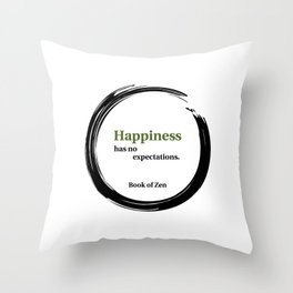 Happiness Has No Expectations Quote Throw Pillow