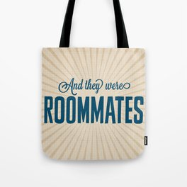 And They Were Roommates Tote Bag