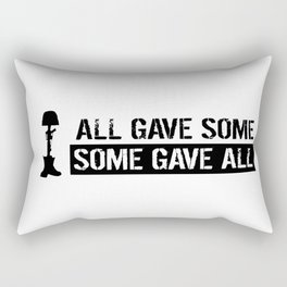 Military: All Gave Some, Some Gave All Rectangular Pillow
