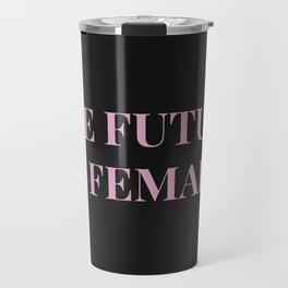 The future is female black-pink Travel Mug