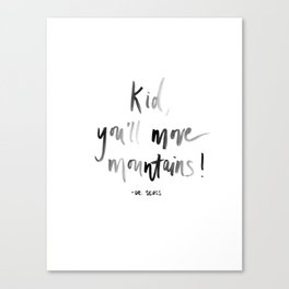 Kid, You'll Move Mountains Watercolor Print Canvas Print