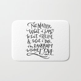 Bankrupt Without Love Bath Mat