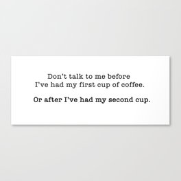 Don't talk to me coffee Canvas Print