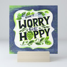 Don't Worry, Be Hoppy Mini Art Print
