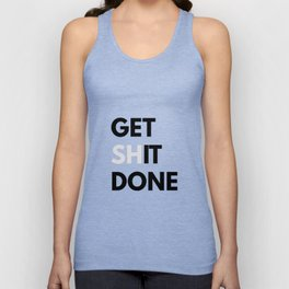 Get Sh(it) Done // Get Shit Done Sticker Unisex Tank Top