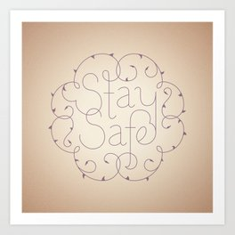 Stay Safe Art Print