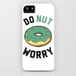 Donut worry! iPhone Case