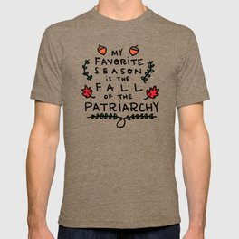 My Favorite Season is the Fall of the Patriarchy T-shirt