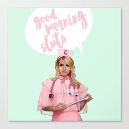 "ChanelOberlin Scream Queens ""good morning sluts"" Canvas Print"