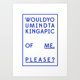 Would you mind? (blue) Art Print