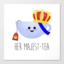 Her Majest-tea Canvas Print