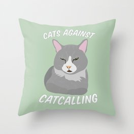Cats Against Catcalling Throw Pillow
