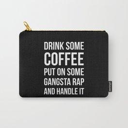 Coffee, Gangsta Rap & Handle It (Black) Carry-All Pouch