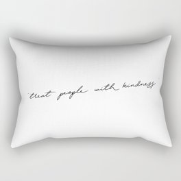 """Treat People with kindness """" Rectangular Pillow"""