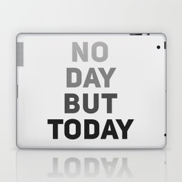 No Day But Today Laptop & iPad Skin