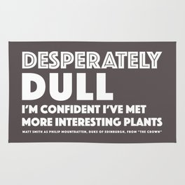 Dull - Quotable Series Rug