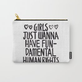 Girls Just Wanna Have Fun(damental Human Rights) Carry-All Pouch