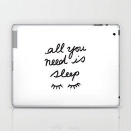 All You Need Is Sleep Laptop & iPad Skin