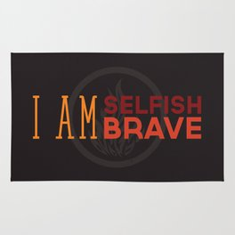 I Am Selfish, I Am Brave Rug