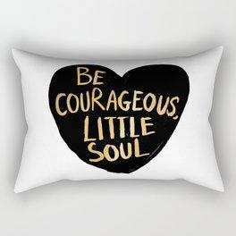 Be Courageous, Little Soul Rectangular Pillow