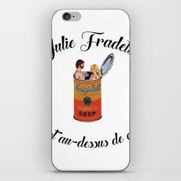 Julie Fradette est au-dessus de ça iPhone Skin
