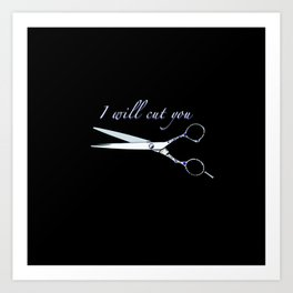 I will cut you (Sapphire) Art Print