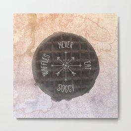 Never Eat Soggy Waffles Metal Print