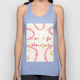 live life colourfully Unisex Tank Top